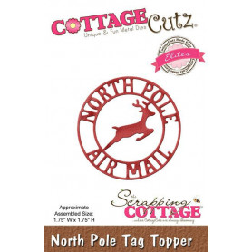 Die North Pole Tag Topper - CottageCutz - Scrapping Cottage