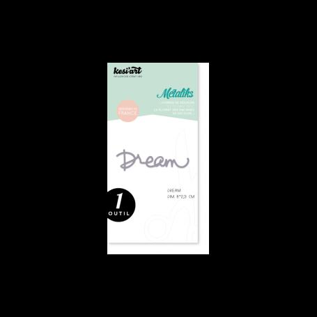 Die métaliks Dream - Kesi'art