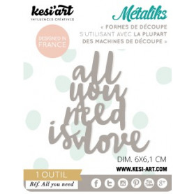 Die métaliks All you need is love - Kesi'art