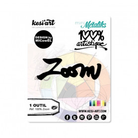 Die métaliks Zoom - 100% artistique - Kesi'art