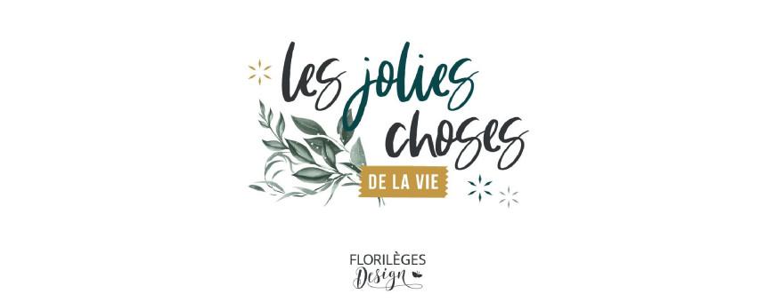 Les jolies choses de la vie - Florilèges Design